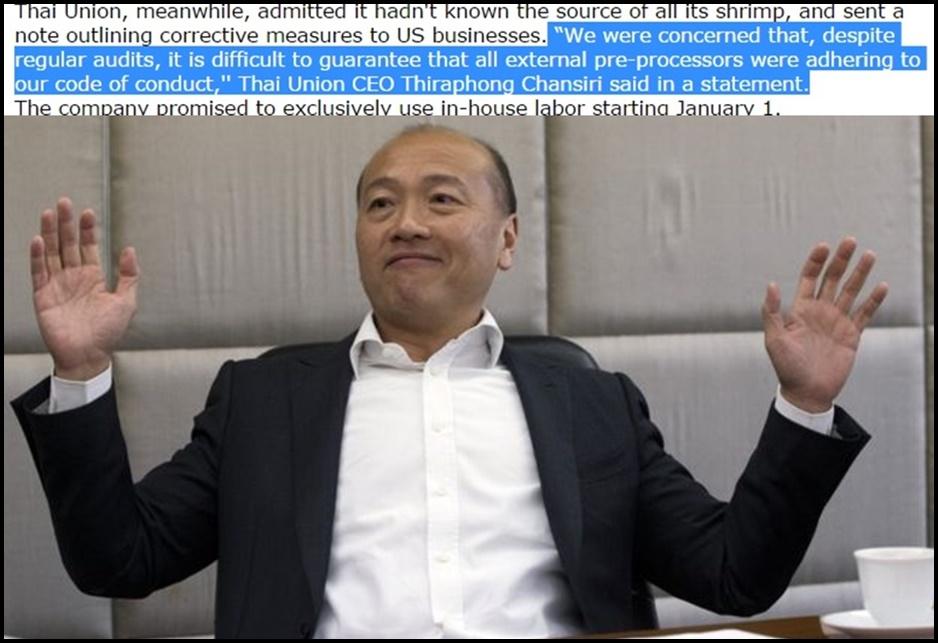 ธีรพงศ์ จันศิริ ประธานคณะเจ้าหน้าที่บริหารของไทยยูเนียน กล่าวผ่านแถลงการณ์ว่า ทางเราตระหนักถึงเรื่องนี้  แต่ถึงแม้ว่าในการตรวจสอบตามปกติ เป็นการยากที่จะรับรองว่าผลิตภัณฑ์ก่อนกระบวนการทั้งหมดที่ได้รับจากภายนอกจะทำตามมาตรฐานของบริษัทไทยยูเนียน