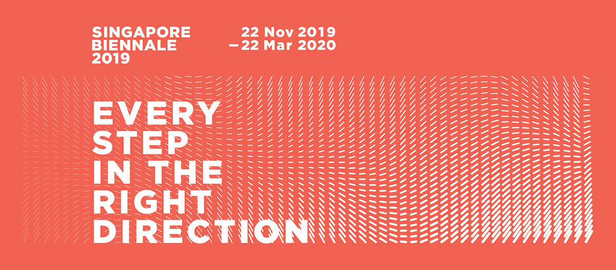 Singapore Biennale 2019: Every Step in the Right Direction