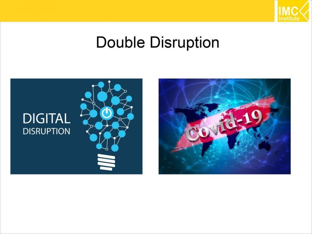 ภาวะนี้ถูกเรียกว่า ดับเบิล ดิสรัปชัน (Double Disruption) หรือการหยุดชะงัก 2 ต่อที่มีผลทำให้คนทั่วโลกต้องเปลี่ยนวิถีการทำงาน