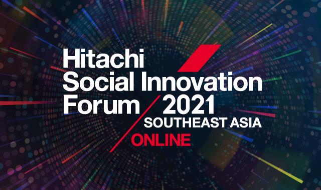 ฮิตาชิจัดเสวนาเสมือนจริงฟรี เปิดลงทะเบียน Hitachi Social Innovation Forum 2021 Southeast Asia ONLINE