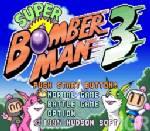 """""""ซูเปอร์บอมเบอร์แมน 3"""" คู่หูคู่ระเบิด"""