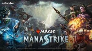 """เน็ตมาร์เบิ้ลเปิดตัว """"Magic: ManaStrike"""" เกมมือถือจากจักรวาลเมจิกเดอะแกเธอริ่ง"""
