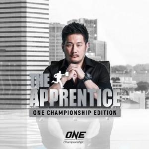 """ONE"" เปิดตัว ""The Apprentice : ONE Championship Edition"" มิติใหม่แห่งเรียลลิตีโชว์"