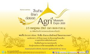 พิพิธภัณฑ์การเกษตรฯ ชวนเที่ยวงานมหกรรมสืบสาน รักษา ต่อยอด Agri Museum Expo 2020 ท่องเที่ยววิถีเกษตรไทย สไตล์ New Normal