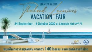 """""""Siam Paragon Thailand Luxurious Vacation Fair"""" สยามพารากอน จับมือ 140 โรงแรมหรูทั่วไทย ส่งเสริมการท่องเที่ยว ขานรับวันหยุดยาว มอบสิทธิพิเศษระหว่าง 24 ก.ย.-4 ต.ค.นี้"""