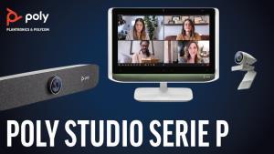 Poly Studio P Series รุกโซลูชันวิดีโอคอนเฟอเรนซ์เพื่อมือโปร