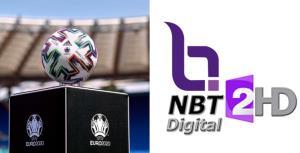 """ดีลมหัศจรรย์ 2 วันเสร็จ!!! เปิดมูลค่า """"ยูโร 2020"""" ยืนยันคนไทยดูฟรีผ่าน NBT 2 HD"""